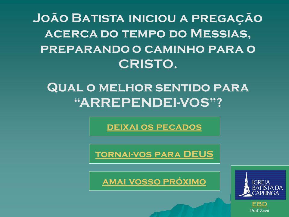 João Batista iniciou a pregação acerca do tempo do Messias, preparando o caminho para o CRISTO.