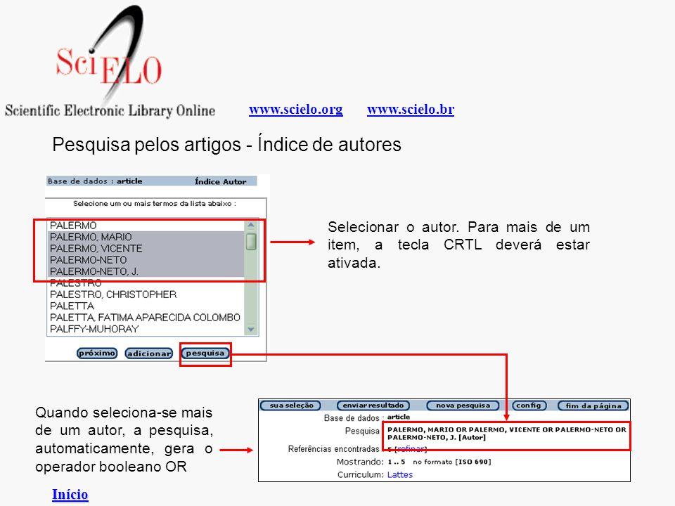 www.scielo.brwww.scielo.org Selecionar o autor. Para mais de um item, a tecla CRTL deverá estar ativada. Quando seleciona-se mais de um autor, a pesqu
