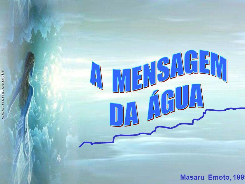 Amor, não deixa ninguém esquecer que nós seres humanos somos compostos de 70% de água!