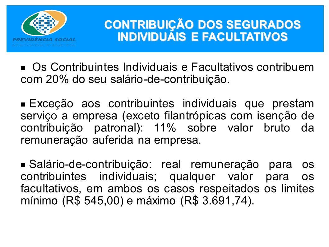 Os Contribuintes Individuais e Facultativos contribuem com 20% do seu salário-de-contribuição. Exceção aos contribuintes individuais que prestam servi