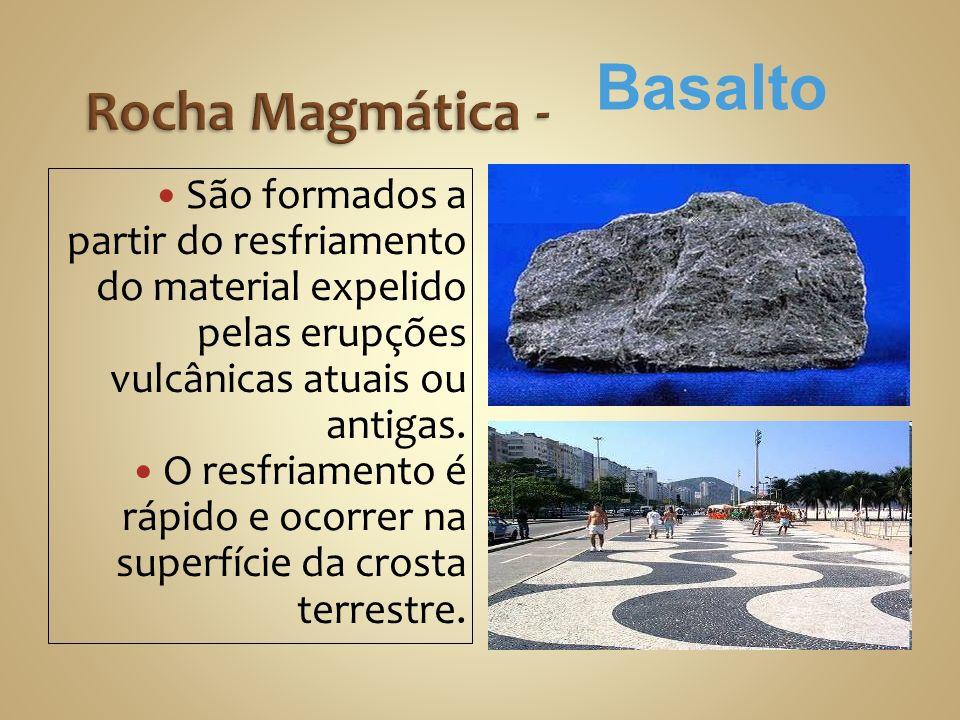 São formados a partir do resfriamento do material expelido pelas erupções vulcânicas atuais ou antigas.