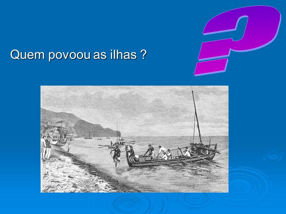 Quem povoou as ilhas ?