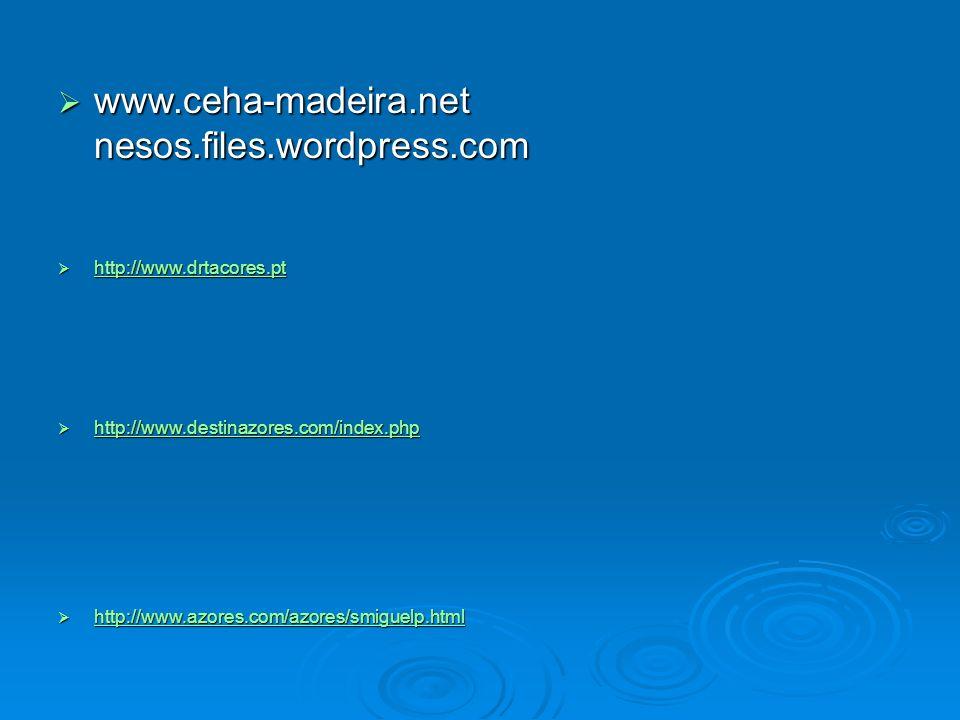 www.ceha-madeira.net nesos.files.wordpress.com www.ceha-madeira.net nesos.files.wordpress.com http://www.drtacores.pt http://www.drtacores.pt http://w