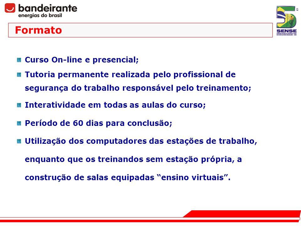 Curso On-line e presencial; Tutoria permanente realizada pelo profissional de segurança do trabalho responsável pelo treinamento; Interatividade em to