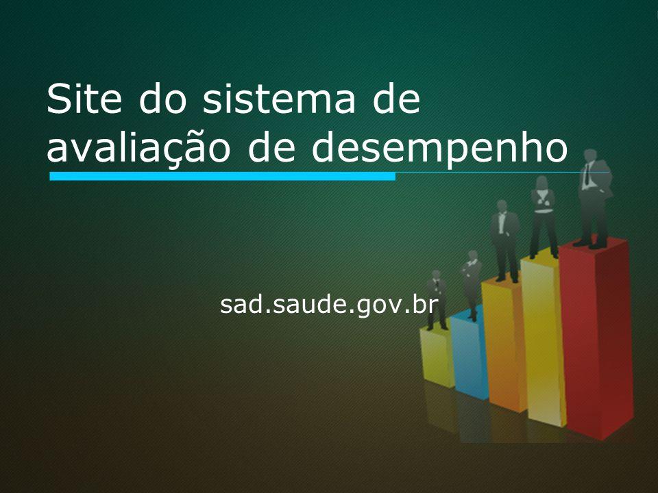 Site do sistema de avaliação de desempenho sad.saude.gov.br