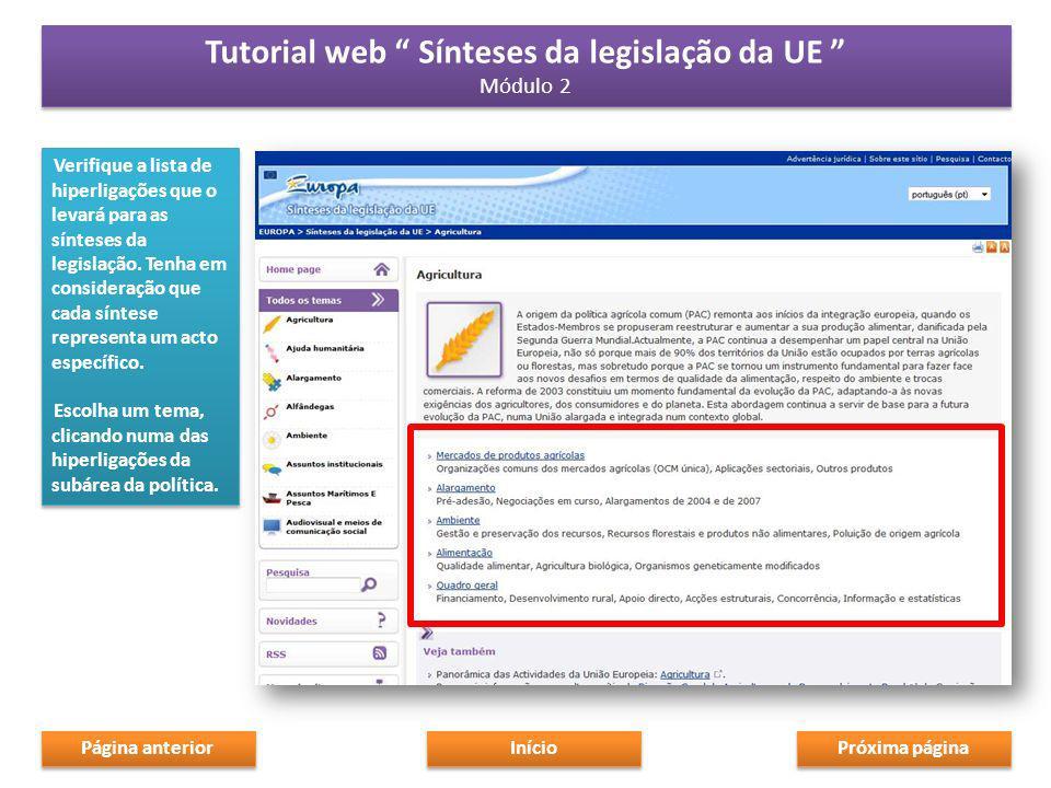 Verifique a lista de hiperligações que o levará para as sínteses da legislação.