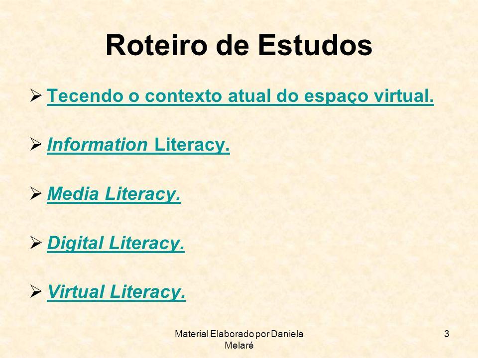 Material Elaborado por Daniela Melaré 3 Roteiro de Estudos Tecendo o contexto atual do espaço virtual. Tecendo o contexto atual do espaço virtual. Inf