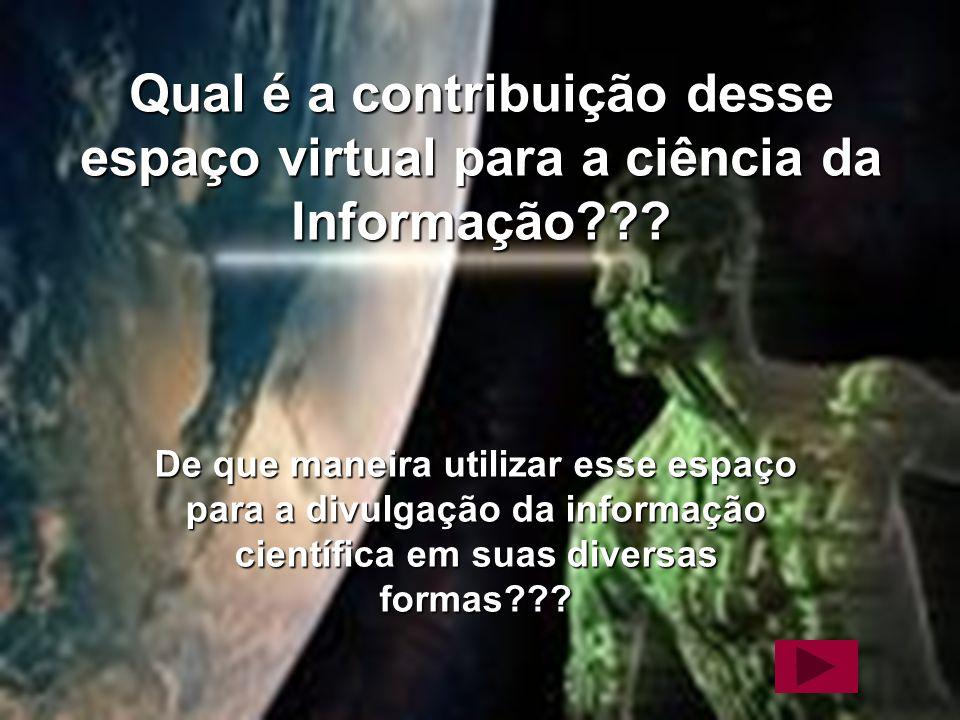 Material Elaborado por Daniela Melaré 6 Qual é a contribuição desse espaço virtual para a ciência da Informação??? De que maneira utilizar esse espaço