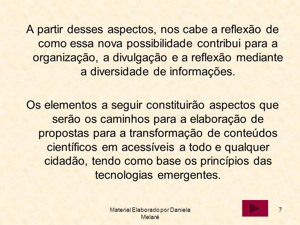Material Elaborado por Daniela Melaré 7 A partir desses aspectos, nos cabe a reflexão de como essa nova possibilidade contribui para a organização, a