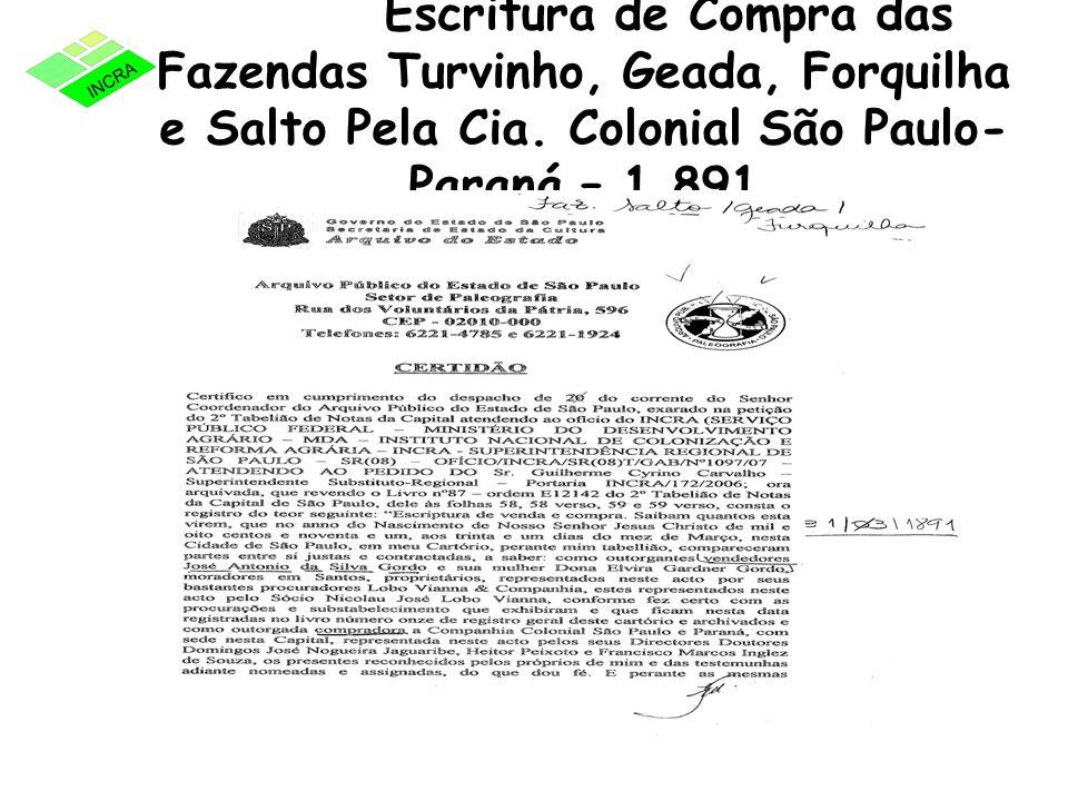 Escritura de Compra das Fazendas Turvinho, Geada, Forquilha e Salto Pela Cia. Colonial São Paulo- Paraná – 1.891