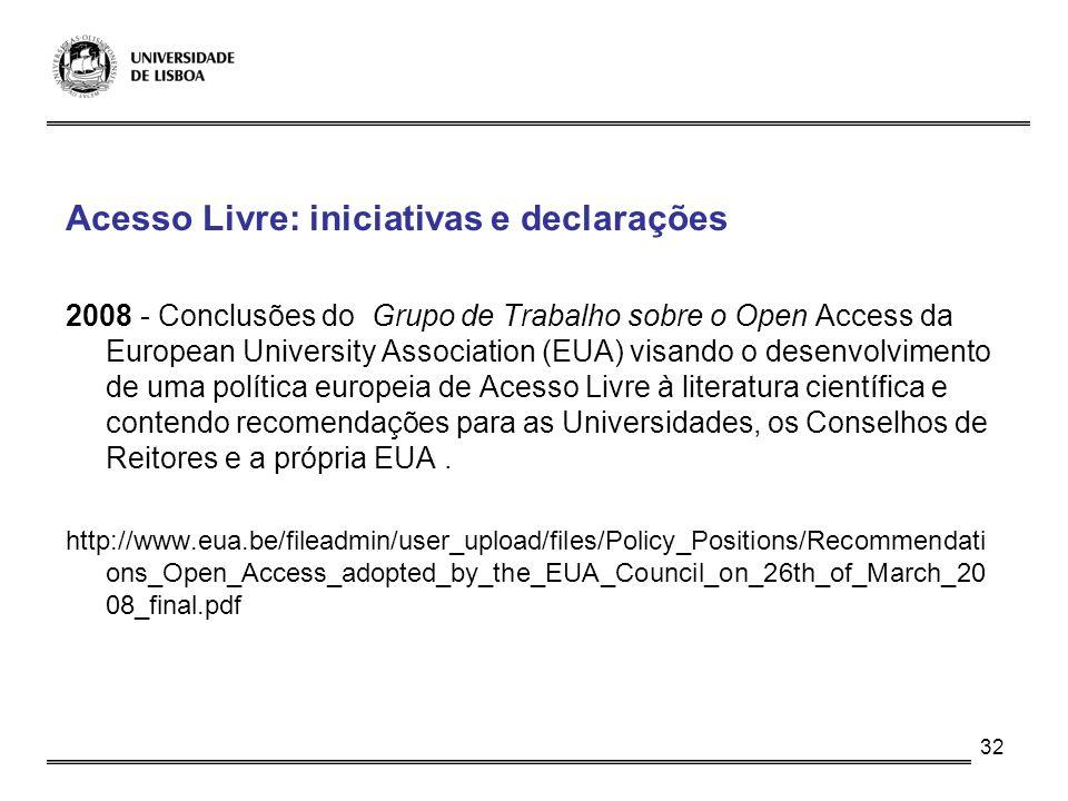 32 Acesso Livre: iniciativas e declarações 2008 - Conclusões do Grupo de Trabalho sobre o Open Access da European University Association (EUA) visando