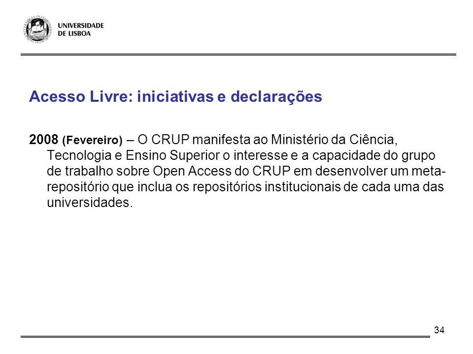 34 Acesso Livre: iniciativas e declarações 2008 (Fevereiro) – O CRUP manifesta ao Ministério da Ciência, Tecnologia e Ensino Superior o interesse e a