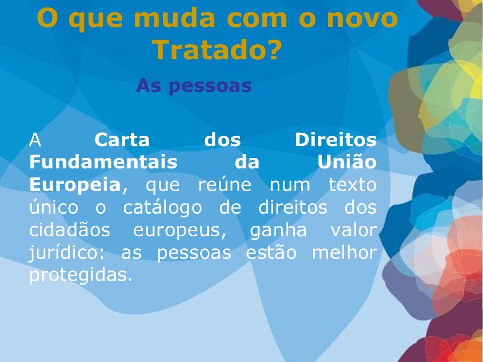 As pessoas A Carta dos Direitos Fundamentais da União Europeia, que reúne num texto único o catálogo de direitos dos cidadãos europeus, ganha valor ju