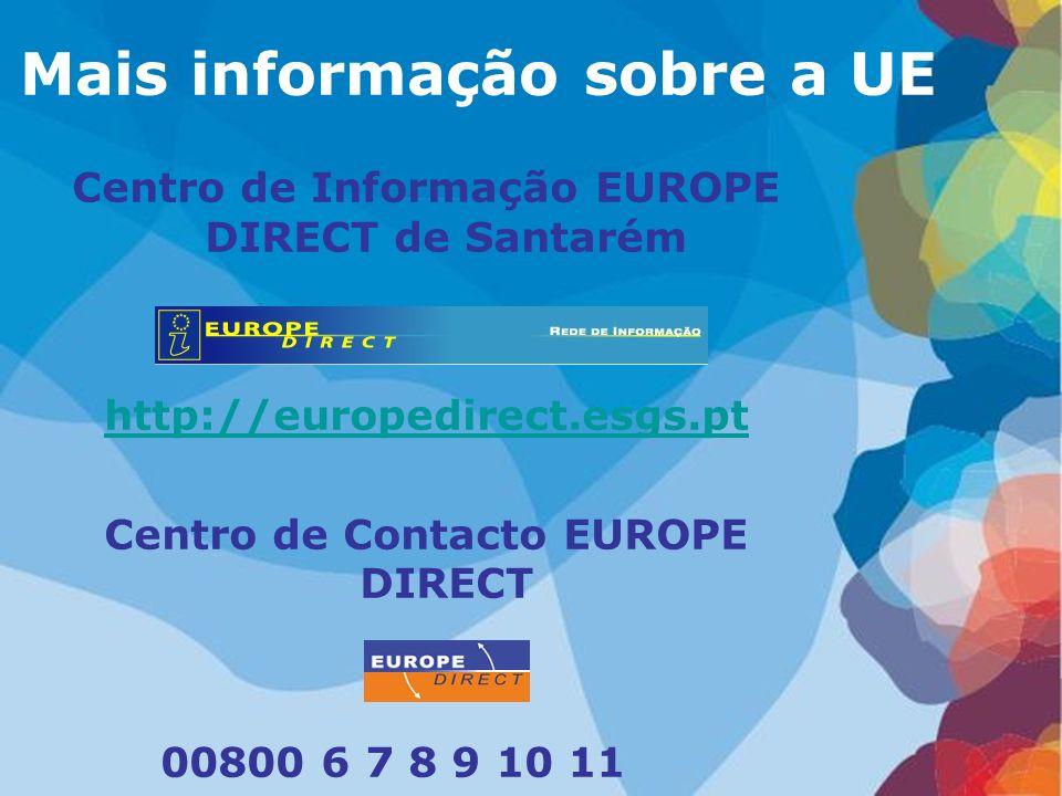 Centro de Informação EUROPE DIRECT de Santarém http://europedirect.esgs.pt Centro de Contacto EUROPE DIRECT 00800 6 7 8 9 10 11 Mais informação sobre
