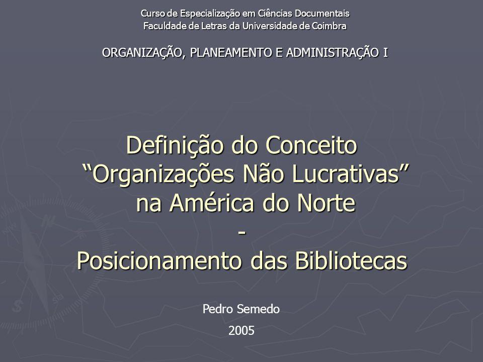 Definição do Conceito Organizações Não Lucrativas na América do Norte - Posicionamento das Bibliotecas Curso de Especialização em Ciências Documentais