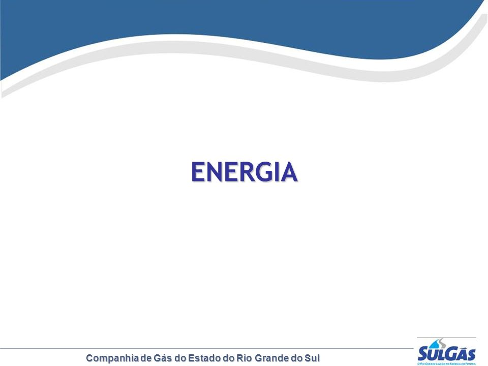 Companhia de Gás do Estado do Rio Grande do Sul ENERGIA