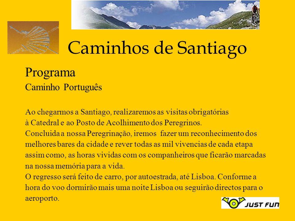 Caminhos de Santiago Programa Caminho Português Ao chegarmos a Santiago, realizaremos as visitas obrigatórias à Catedral e ao Posto de Acolhimento dos