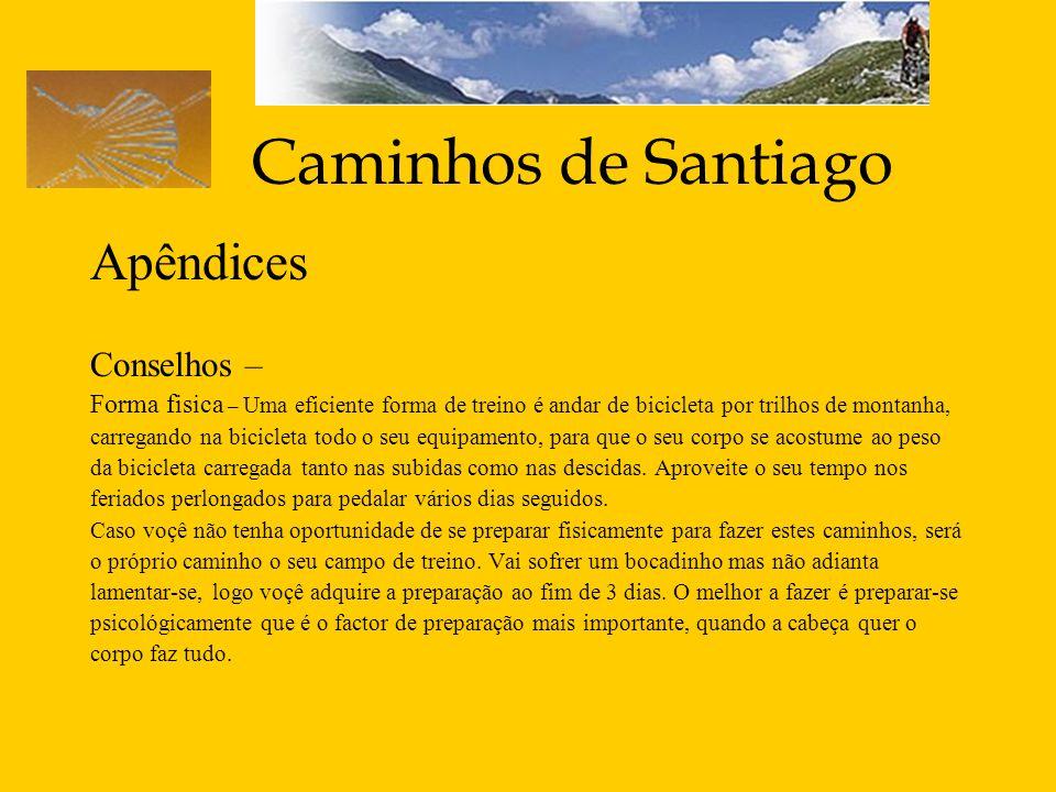 Caminhos de Santiago Apêndices Conselhos – Forma fisica – Uma eficiente forma de treino é andar de bicicleta por trilhos de montanha, carregando na bi