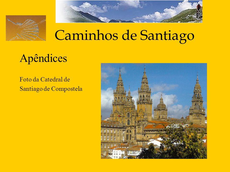 Caminhos de Santiago Apêndices Foto da Catedral de Santiago de Compostela
