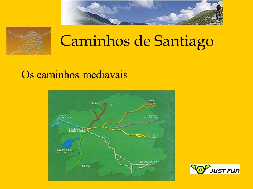 Caminhos de Santiago Os caminhos mediavais