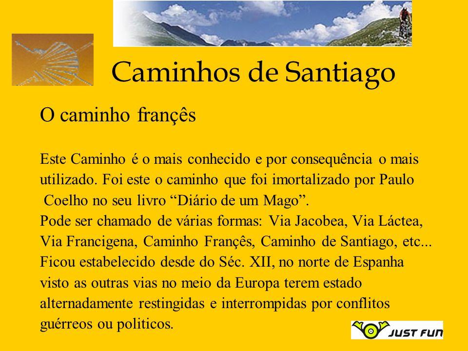 Caminhos de Santiago O caminho françês Este Caminho é o mais conhecido e por consequência o mais utilizado. Foi este o caminho que foi imortalizado po