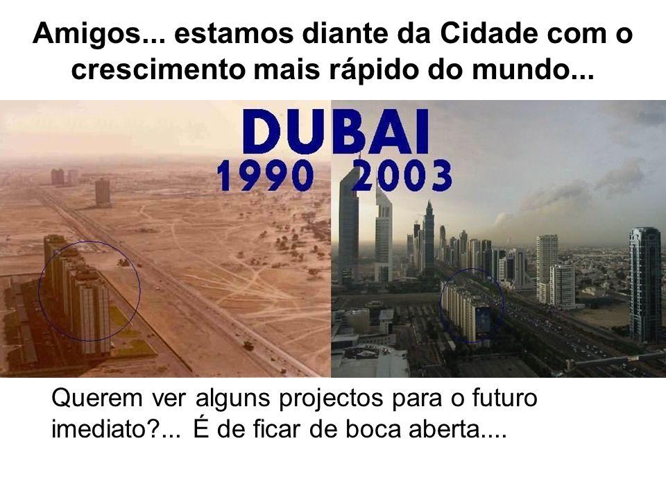Amigos... estamos diante da Cidade com o crescimento mais rápido do mundo... Querem ver alguns projectos para o futuro imediato?... É de ficar de boca