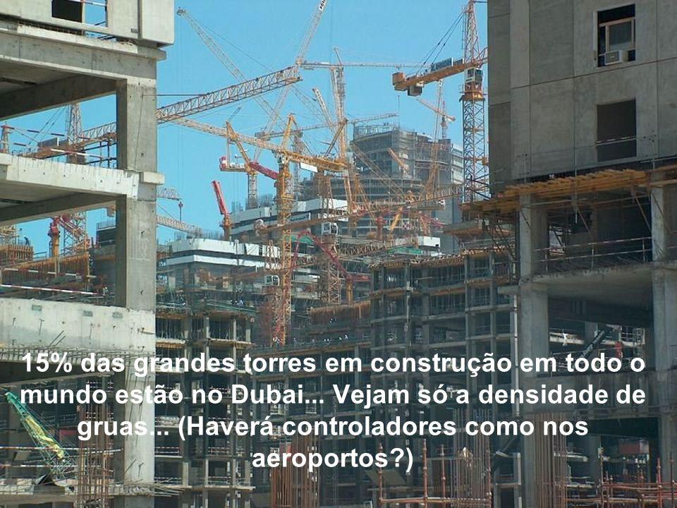 15% das grandes torres em construção em todo o mundo estão no Dubai... Vejam só a densidade de gruas... (Haverá controladores como nos aeroportos?)