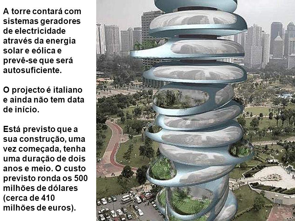 A torre contará com sistemas geradores de electricidade através da energia solar e eólica e prevê-se que será autosuficiente. O projecto é italiano e