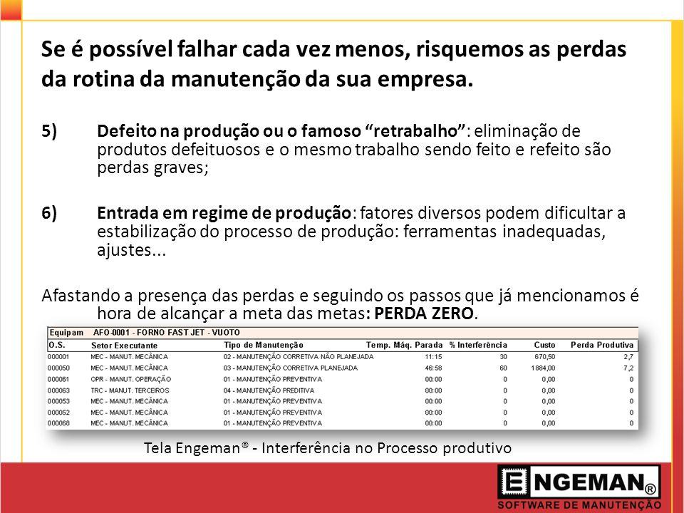 Se é possível falhar cada vez menos, risquemos as perdas da rotina da manutenção da sua empresa. 5)Defeito na produção ou o famoso retrabalho: elimina