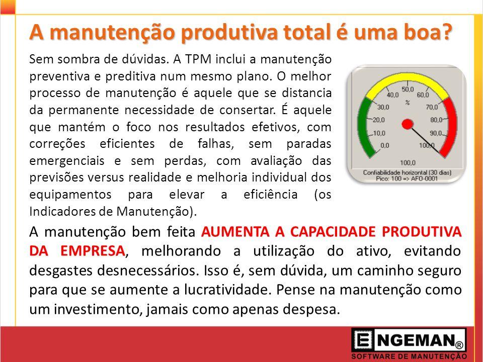 A manutenção produtiva total é uma boa? Sem sombra de dúvidas. A TPM inclui a manutenção preventiva e preditiva num mesmo plano. O melhor processo de