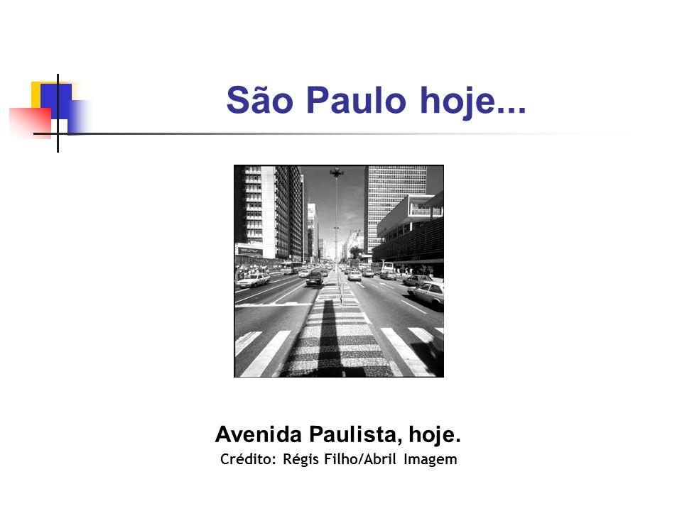 São Paulo hoje... Avenida Paulista, hoje. Crédito: Régis Filho/Abril Imagem