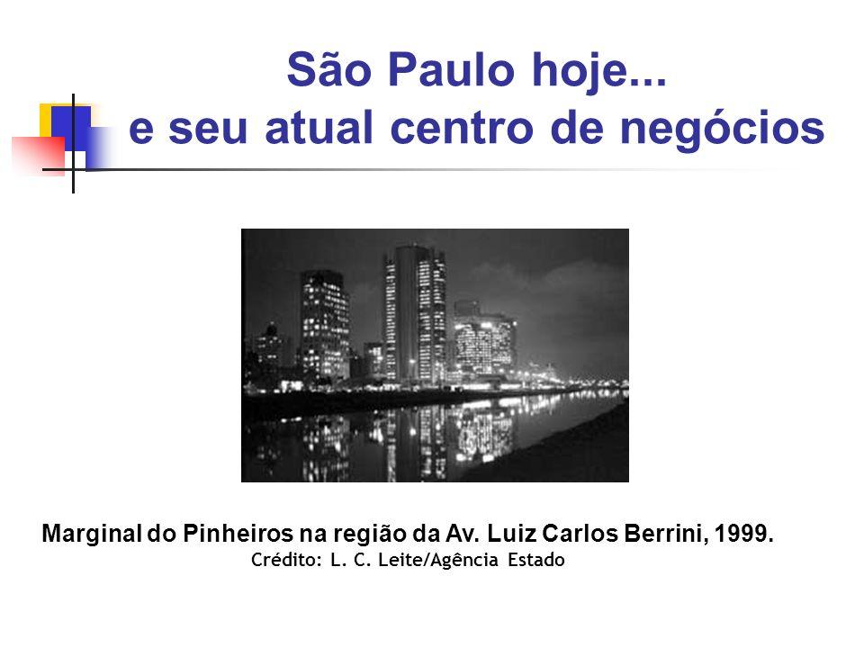 São Paulo hoje... e seu atual centro de negócios Marginal do Pinheiros na região da Av. Luiz Carlos Berrini, 1999. Crédito: L. C. Leite/Agência Estado