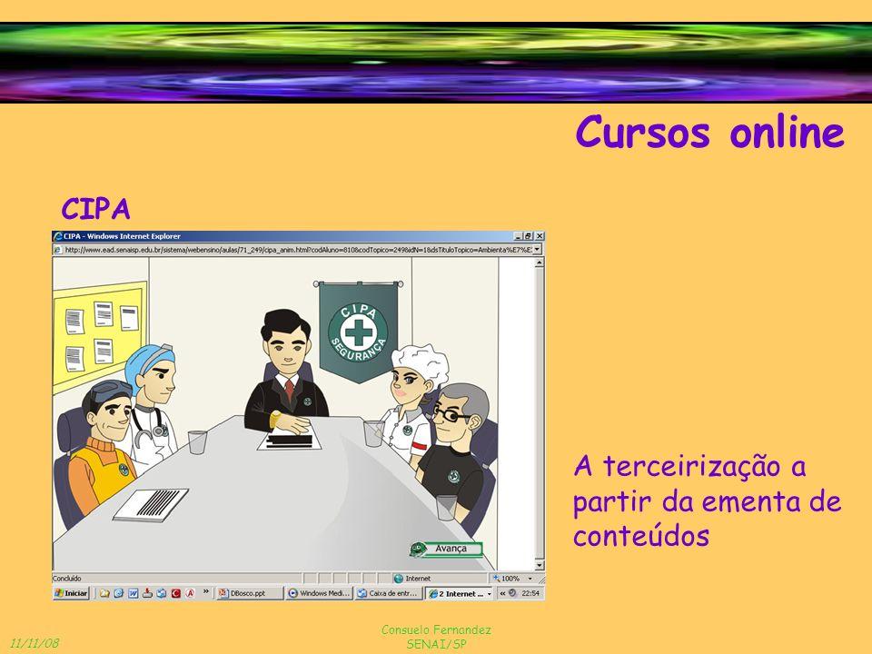 11/11/08 Consuelo Fernandez SENAI/SP Cursos online CIPA A terceirização a partir da ementa de conteúdos