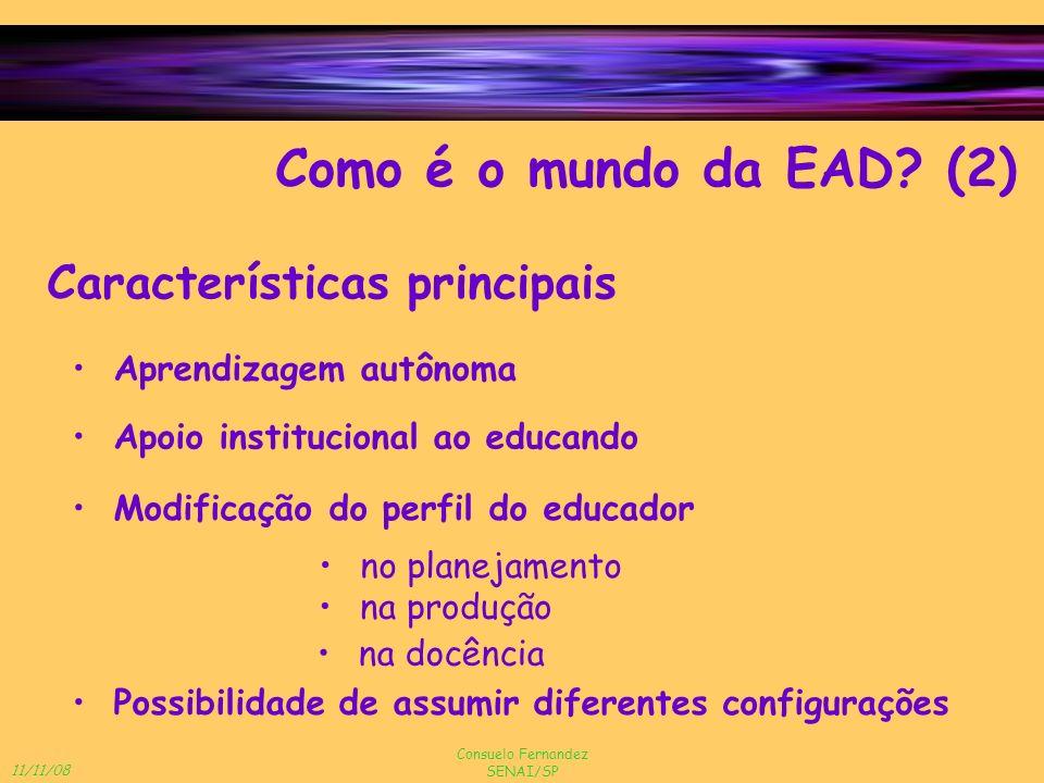 11/11/08 Consuelo Fernandez SENAI/SP Características principais Possibilidade de assumir diferentes configurações Modificação do perfil do educador Co