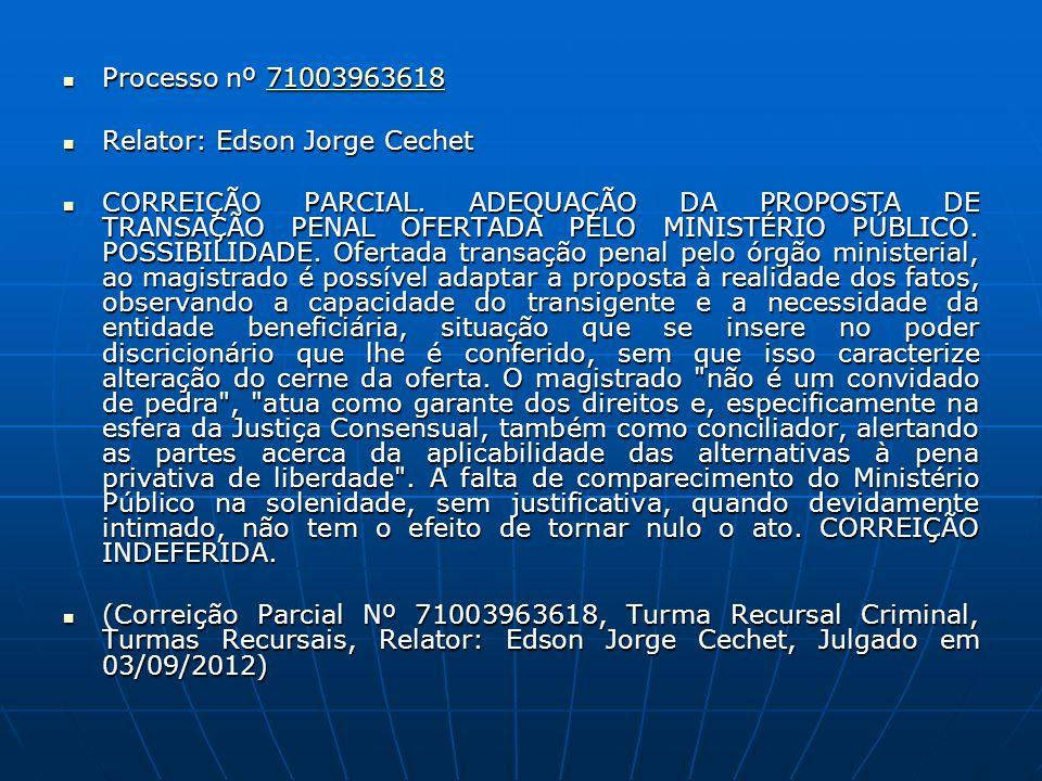 Processo nº 71003963618 Processo nº 7100396361871003963618 Relator: Edson Jorge Cechet Relator: Edson Jorge Cechet CORREIÇÃO PARCIAL.