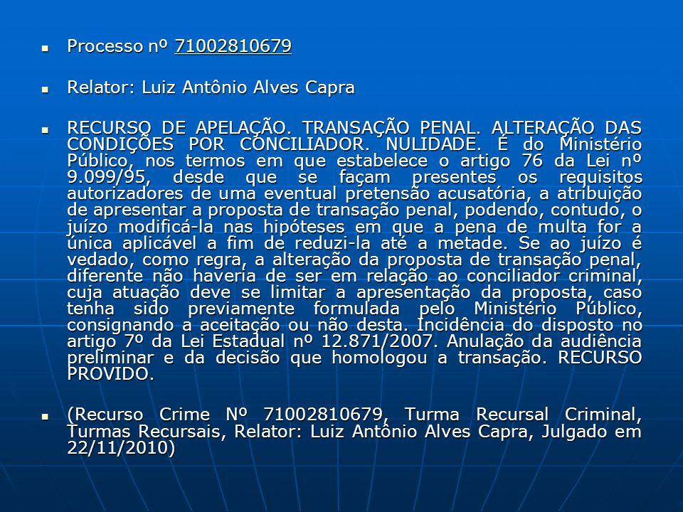 Processo nº 71002810679 Processo nº 7100281067971002810679 Relator: Luiz Antônio Alves Capra Relator: Luiz Antônio Alves Capra RECURSO DE APELAÇÃO. TR