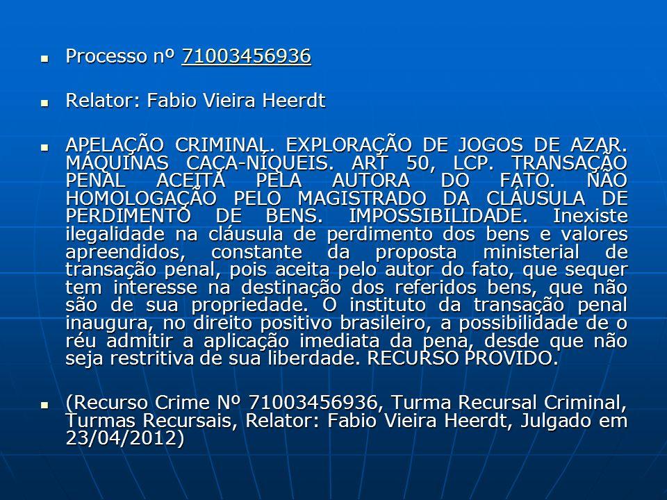 Processo nº 71003456936 Processo nº 7100345693671003456936 Relator: Fabio Vieira Heerdt Relator: Fabio Vieira Heerdt APELAÇÃO CRIMINAL.