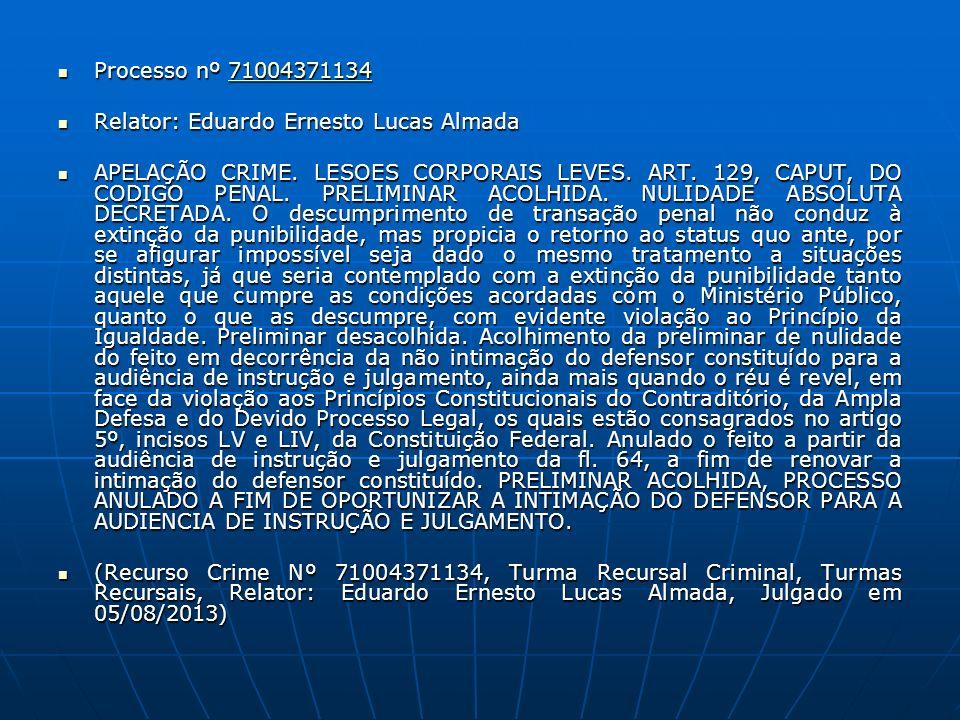 Processo nº 71004371134 Processo nº 7100437113471004371134 Relator: Eduardo Ernesto Lucas Almada Relator: Eduardo Ernesto Lucas Almada APELAÇÃO CRIME.
