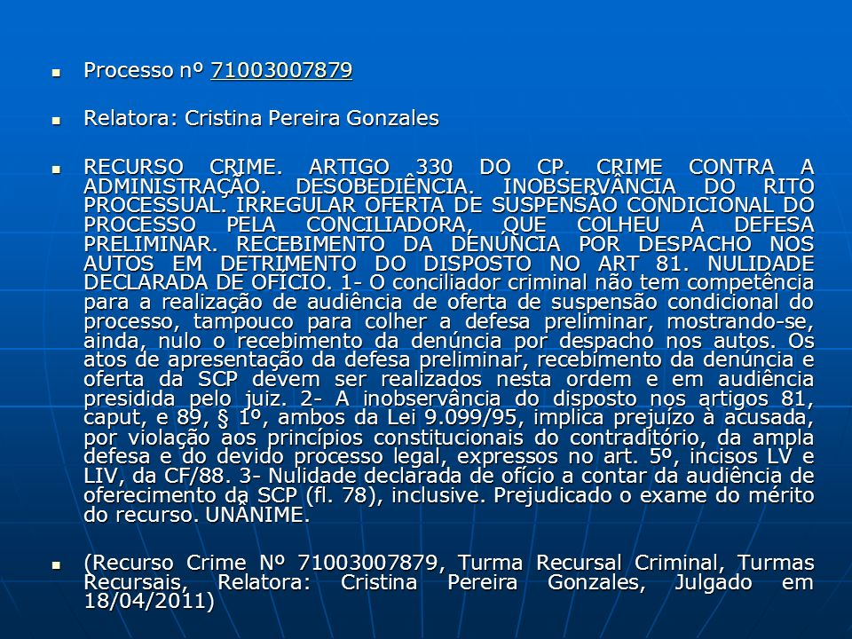 Processo nº 71003007879 Processo nº 7100300787971003007879 Relatora: Cristina Pereira Gonzales Relatora: Cristina Pereira Gonzales RECURSO CRIME.