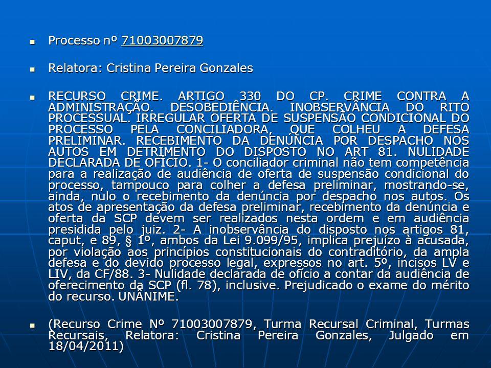 Processo nº 71003007879 Processo nº 7100300787971003007879 Relatora: Cristina Pereira Gonzales Relatora: Cristina Pereira Gonzales RECURSO CRIME. ARTI
