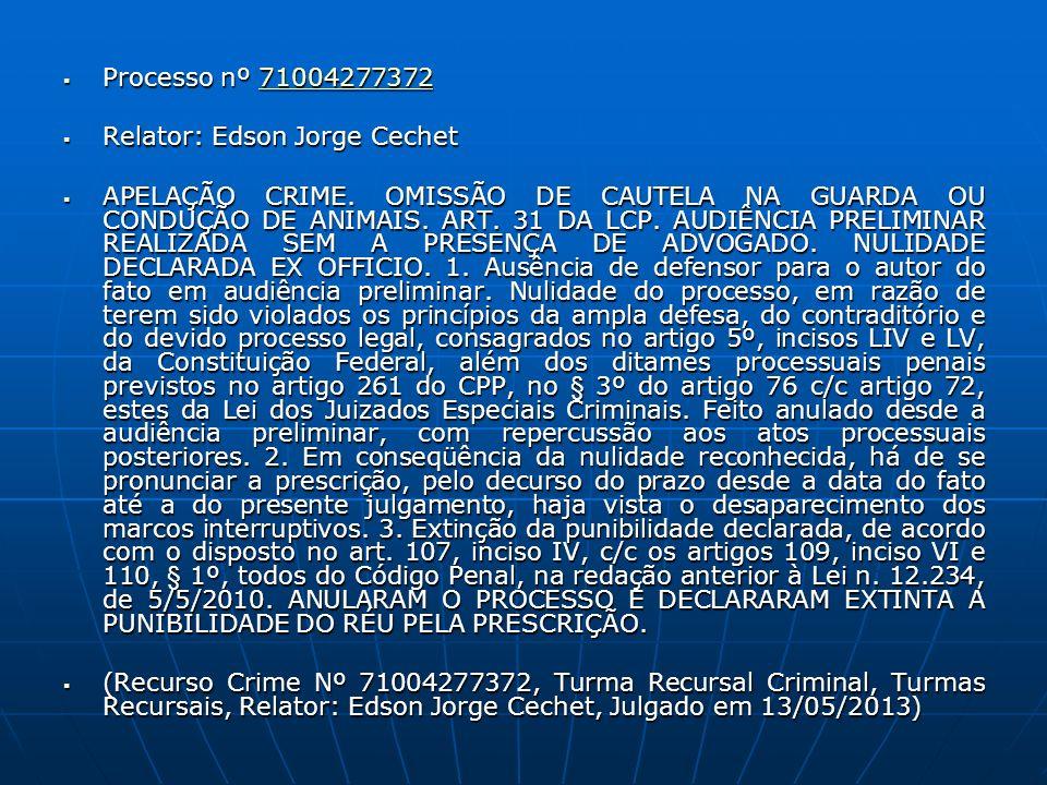 Processo nº 71004277372 Processo nº 7100427737271004277372 Relator: Edson Jorge Cechet Relator: Edson Jorge Cechet APELAÇÃO CRIME. OMISSÃO DE CAUTELA