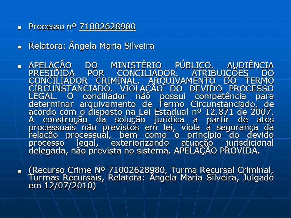 Processo nº 71002628980 Processo nº 7100262898071002628980 Relatora: Ângela Maria Silveira Relatora: Ângela Maria Silveira APELAÇÃO DO MINISTÉRIO PÚBLICO.