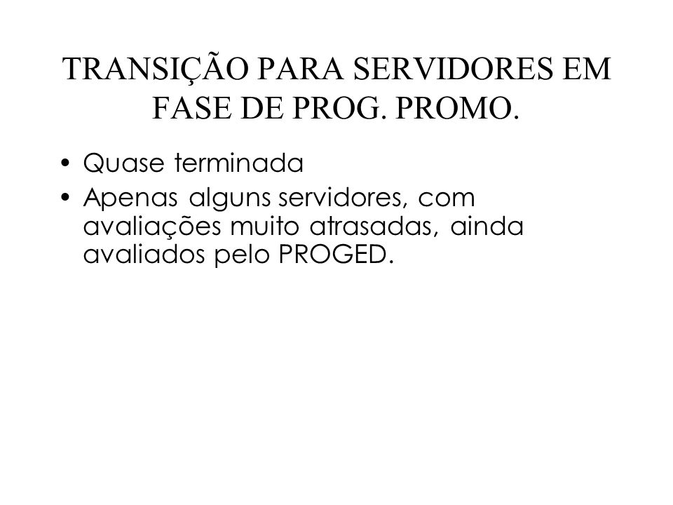 TRANSIÇÃO PARA SERVIDORES EM FASE DE PROG.PROMO.