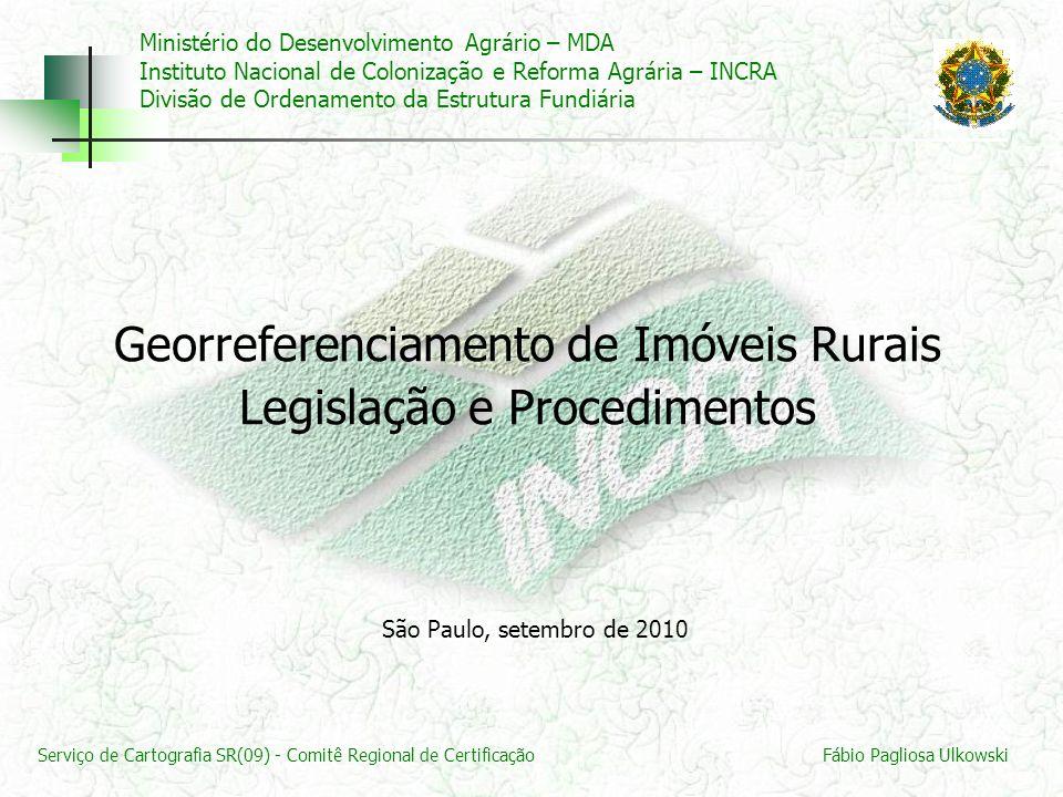 Serviço de Cartografia SR(09) - Comitê Regional de CertificaçãoFábio Pagliosa Ulkowski Ministério do Desenvolvimento Agrário – MDA Instituto Nacional