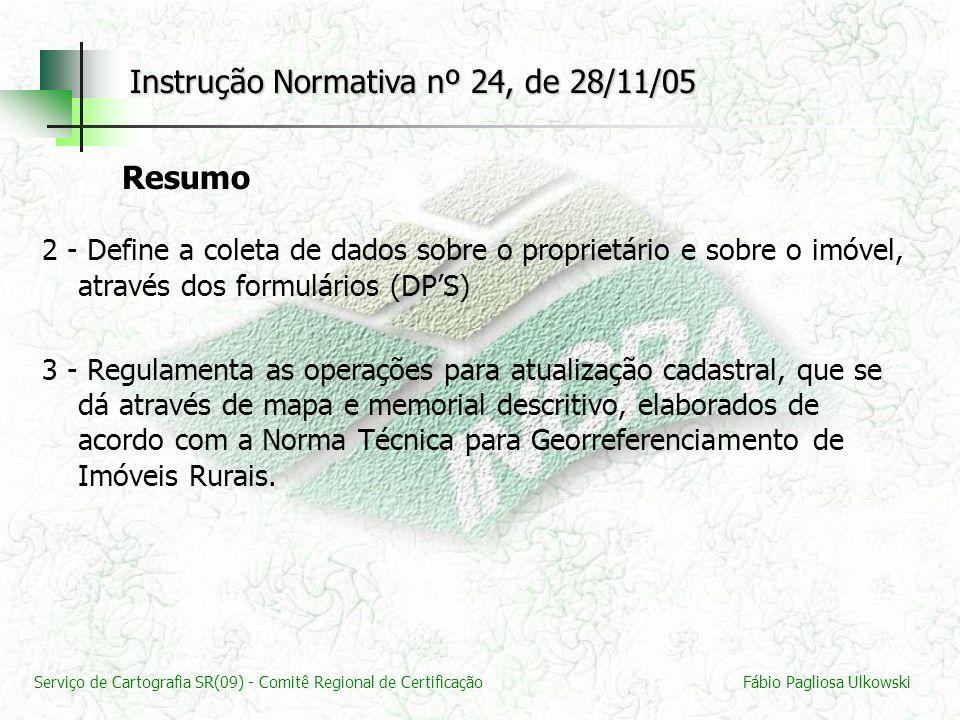 Serviço de Cartografia SR(09) - Comitê Regional de CertificaçãoFábio Pagliosa Ulkowski 2 - Define a coleta de dados sobre o proprietário e sobre o imó