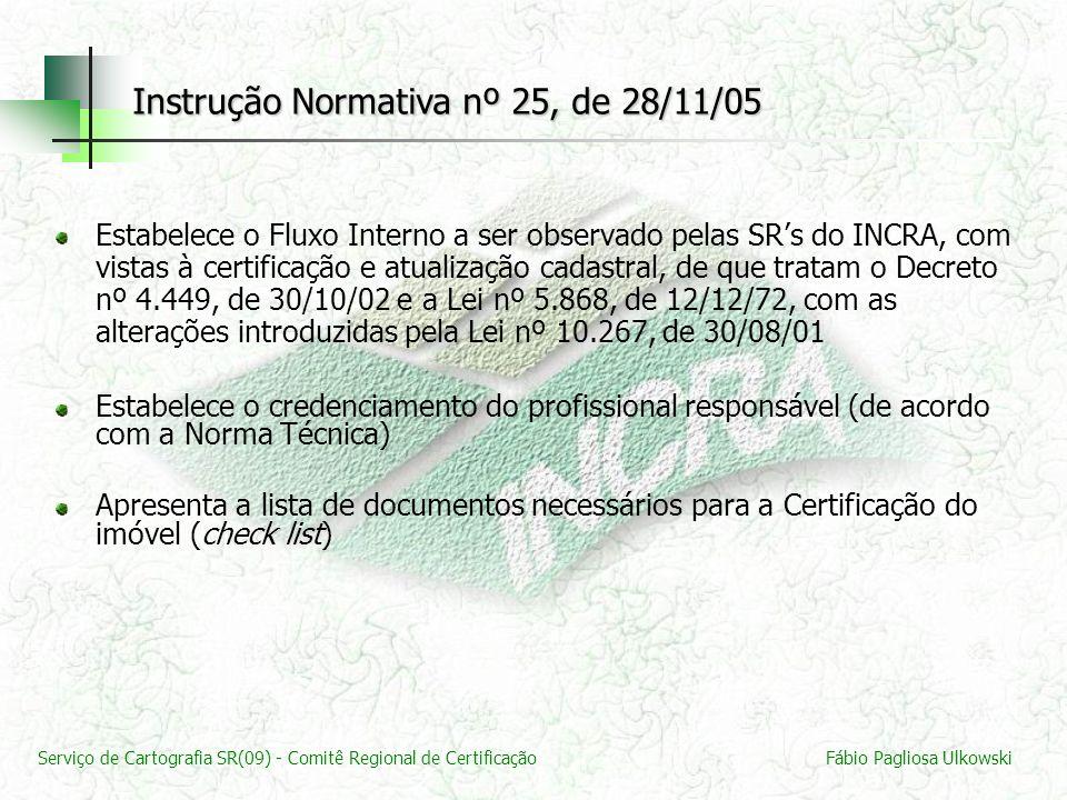 Serviço de Cartografia SR(09) - Comitê Regional de CertificaçãoFábio Pagliosa Ulkowski Estabelece o Fluxo Interno a ser observado pelas SRs do INCRA,
