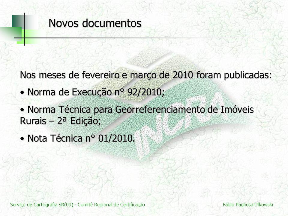 Serviço de Cartografia SR(09) - Comitê Regional de CertificaçãoFábio Pagliosa Ulkowski Novos documentos Nos meses de fevereiro e março de 2010 foram p