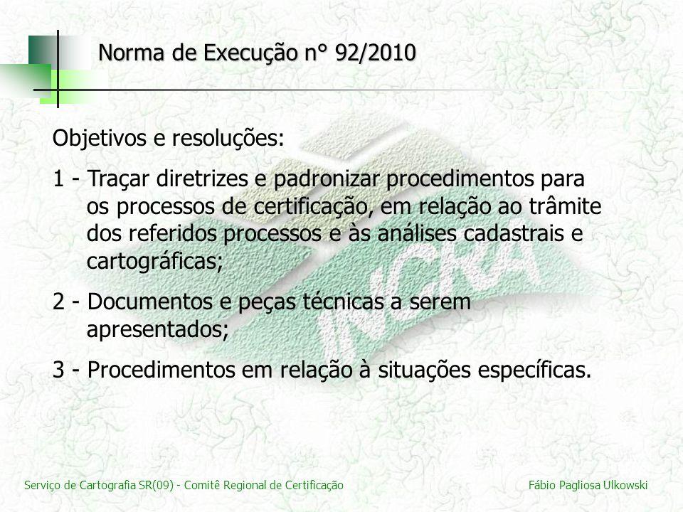 Serviço de Cartografia SR(09) - Comitê Regional de CertificaçãoFábio Pagliosa Ulkowski Objetivos e resoluções: 1 - Traçar diretrizes e padronizar proc