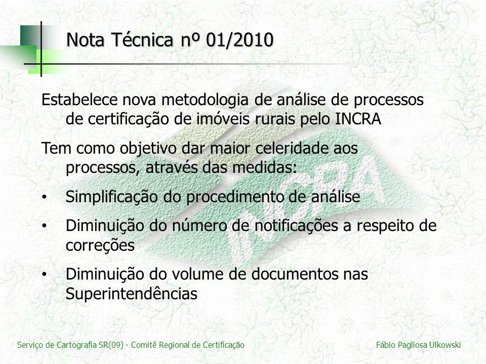Serviço de Cartografia SR(09) - Comitê Regional de CertificaçãoFábio Pagliosa Ulkowski Estabelece nova metodologia de análise de processos de certific