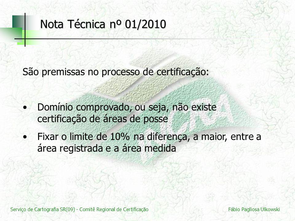 Serviço de Cartografia SR(09) - Comitê Regional de CertificaçãoFábio Pagliosa Ulkowski São premissas no processo de certificação: Domínio comprovado,